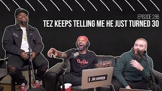 The Joe Budden Podcast Episode 286 | Tez Keeps Telling Me He Just Turned 30