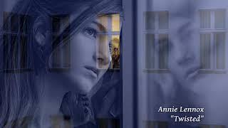 Annie Lennox - Twisted