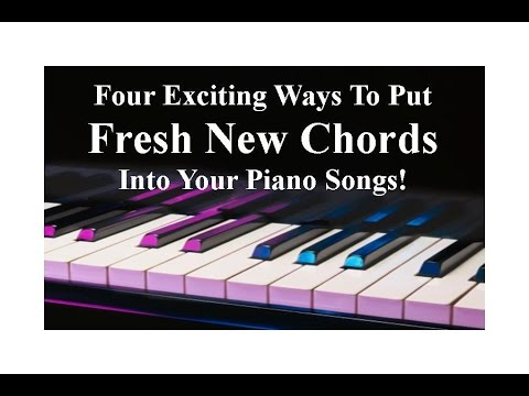 How To Plug Fresh New Exciting Chords Into Your Piano Songs Youtube