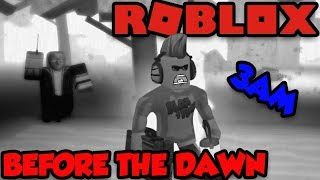 3AM WHEN THE KILLERS STARTS TO HUNT YOU DOWN in ROBLOX BEFORE THE DAWN REDUX