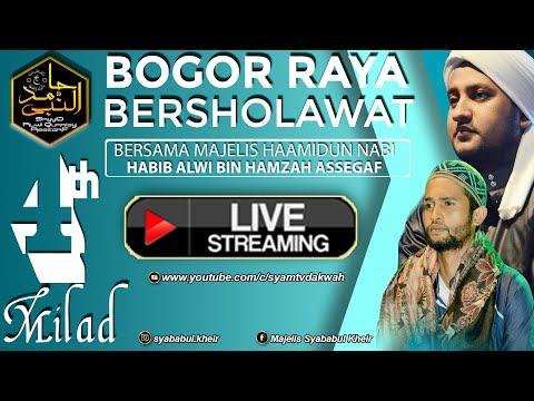 ( LIVE ) BOGOR RAYA BERSHOLAWAT - MILAD MAJELIS HAMIDUNNABI KE-4 LIL HABIB ALWI BIN HAMZAH ASSEGAF