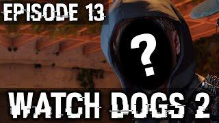 Watch Dogs 2 #13   LE VRAI VISAGE DE WRENCH
