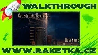 Catastrophe Escape - Návod - Walkthrough