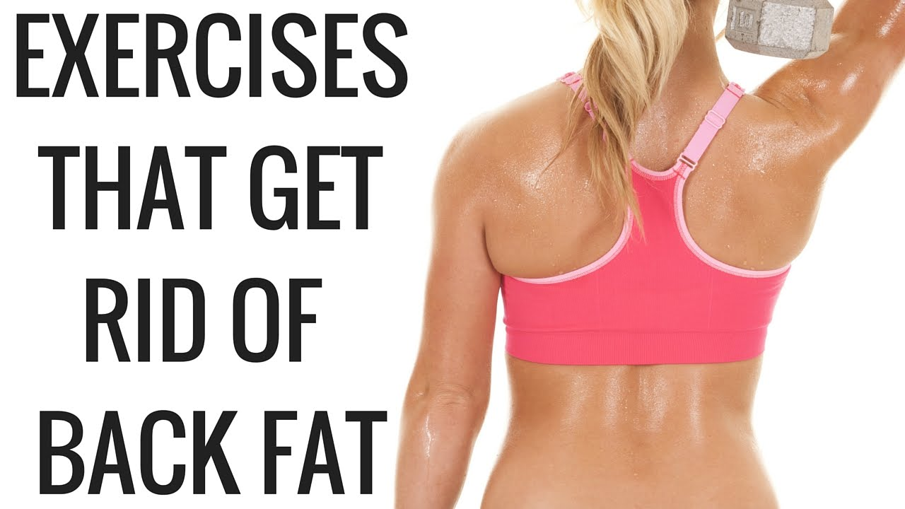 Exercises To Remove Back Fat 28