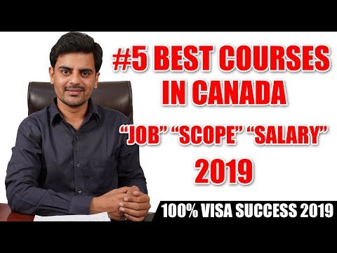 #5 Best Courses In Canada | Job Scope And Salary After Study In Canada 2019 | Student | Visa
