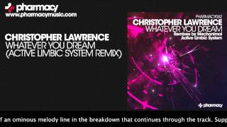 Christopher Lawrence - Whatever You Dream (Active Limbic System Remix)