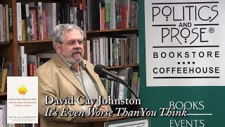 """David Cay Johnston, """"It's Even Worse Than You Think"""""""
