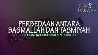Perbedaan Antara Basmallah Dan Tasmiyah - Ustadz Dzulqarnain M Sunusi