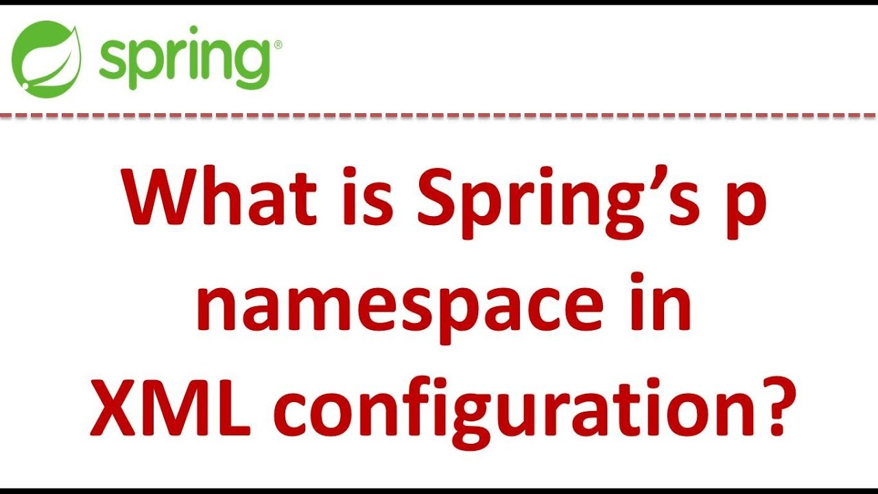 What is Spring's p namespace in XML configuration? | Spring Tutorial