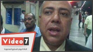 بالفيديو.. رئيس جهاز مترو الأنفاق تم تزويد محطة السادات  بأشعة اكس رى وكاميرات عالية الجودة
