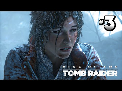 Rise Of The Tomb Raider Walkthrough Part 3 · Siberian Wilderness | Xbox One | PS4 | PC