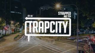 Repeat youtube video Riot Ten - Strapped