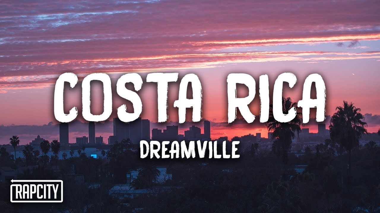 Dreamville — Costa Rica (Lyrics)