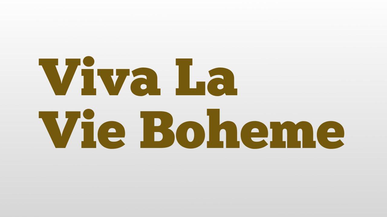 viva la vie boheme meaning and pronunciation youtube. Black Bedroom Furniture Sets. Home Design Ideas