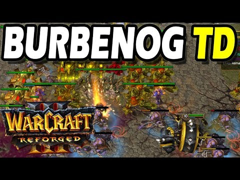 Warcraft 3 Reforged | Burbenog TD - Rise Of The Fallen