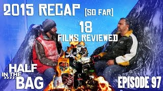 Half in the Bag Episode 97: 2015 Re-Cap (So Far)