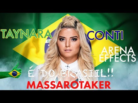 TAYNARA CONTI THEME SONG ARENA EFFECTS 2018