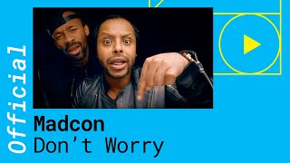 Смотреть клип Madcon - Don'T Worry Feat. Ray Dalton