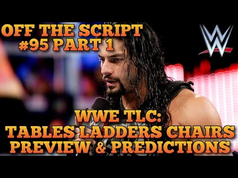 WWE TLC: Tables, Ladders & Chairs 2015 Preview & Predictions - WWE Off The Script #95 Part 1