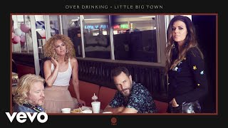 Little Big Town - Over Drinking (Audio)
