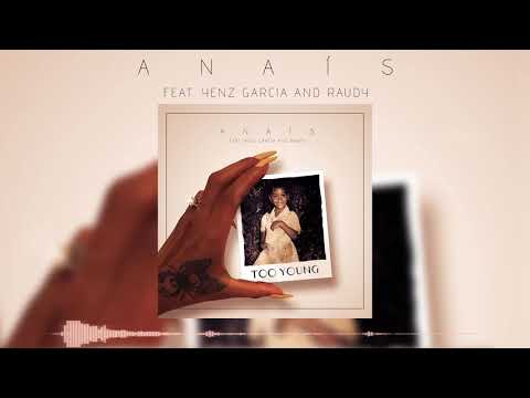 Anais Ft. Yenz Gracia And Raudy - Too Young