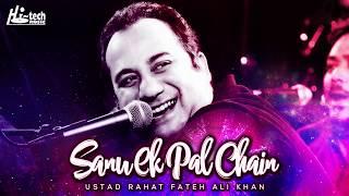 Sanu Ek Pal Chain Video | Rahat Fateh Ali Khan | Hi-Tech Music