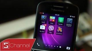 Schannel - Hướng dẫn cài đặt Google Play Store lên BlackBerry 10.2