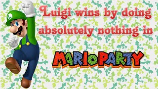 Mario Party (N64) - Luigi wins by doing absolutely nothing