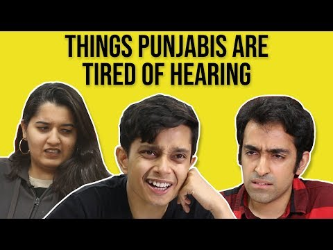 Things Punjabis Are Tired of Hearing
