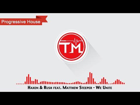 Haxon & Rush feat. Matthew Steeper - We Unite
