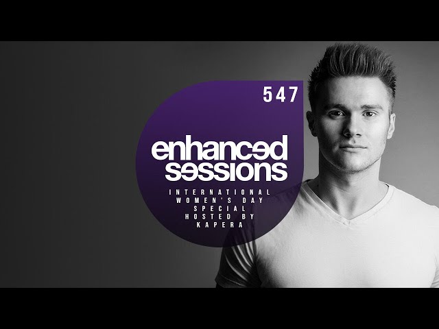 Enhanced Sessions 547 International Women's Day Special - Hosted by Kapera