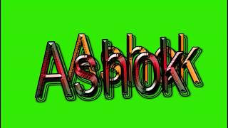 Ashok Name Green Screen Video | Ashok Name Effects chroma key Animated Video