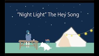 The Hey Song 「Night Light」Official Music Video