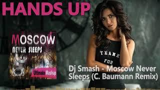 Dj Smash - Moscow Never Sleeps (C. Baumann Remix Edit)