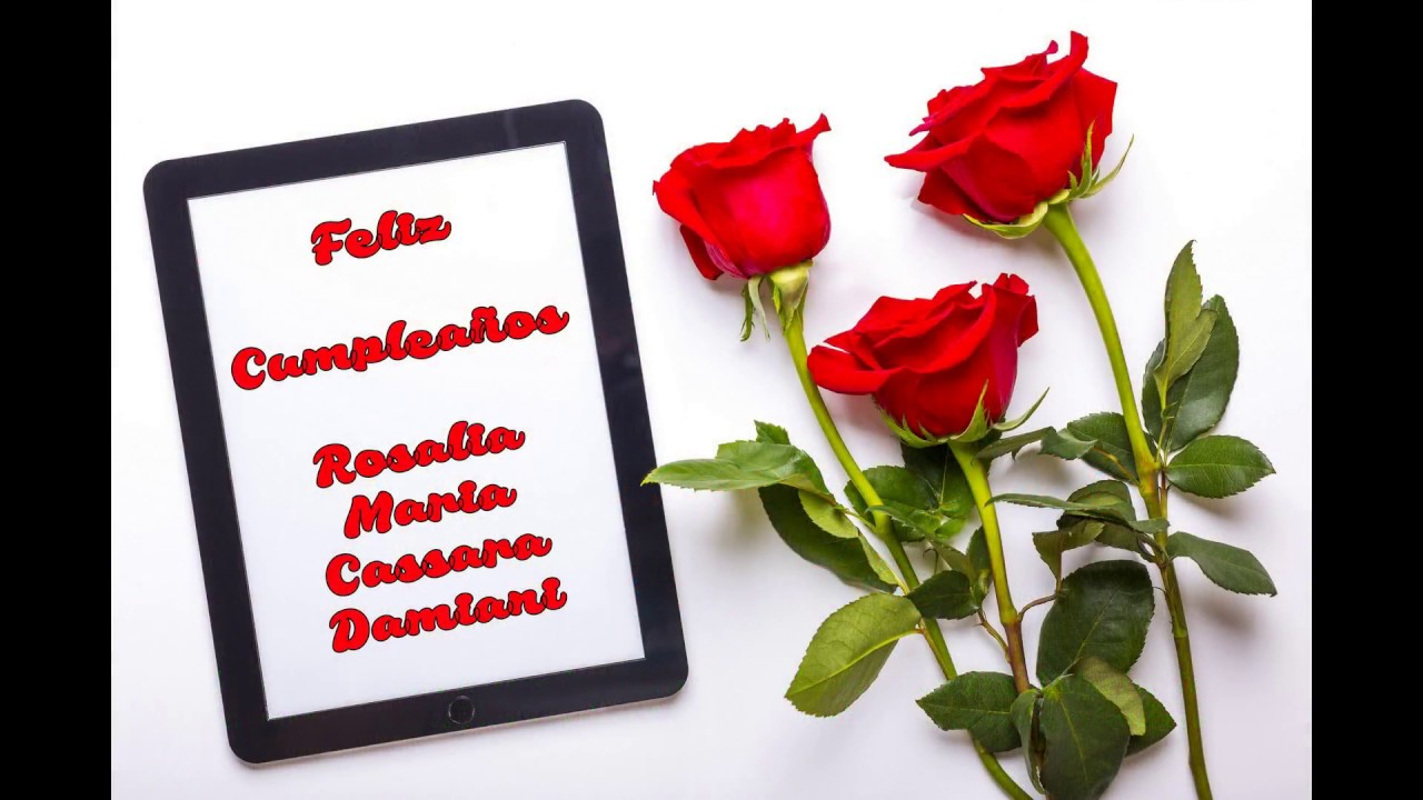 ROSAS ROJAS Feliz Cumpleaños Rosalia Maria Cassara Damiani Dj kikito YouTube