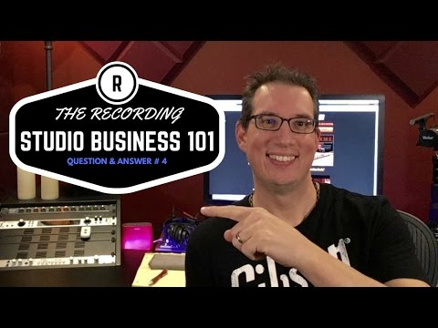 Music Business - Recording Studio Business - Q&A Video #4