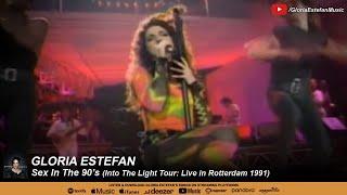 Gloria Estefan - Sex In The 90's (Into The Light Tour: Live in Rotterdam 1991)