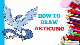 How to Draw Articuno Pokémon in a Few Easy Steps: Drawing Tutorial for Kids and Beginners