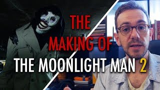 The Making of The Moonlight Man 2