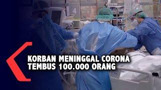 Korban Meninggal Akibat Corona di Seluruh Dunia Tembus 100.000 Orang