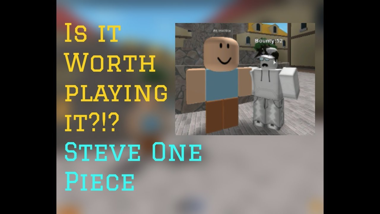 Is It Worth Playing It Steves One Piece Roblox Confuseeed - is 6 00 robux worth it