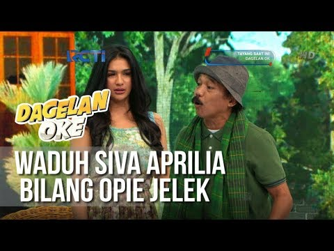 Dagelan OK - Waduh Siva Aprilia Bilang Opie Jelek (Full) [26 Januari 2019]