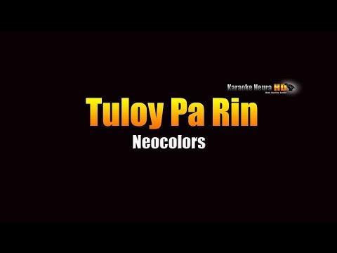 Tuloy Pa Rin - Neocolors (KARAOKE)