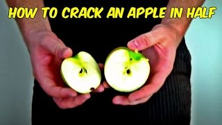 How To Crack An Apple in Half With Your Bare Hands