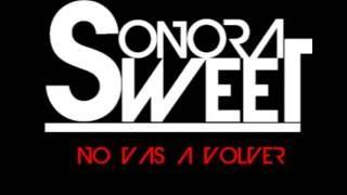 Sonora Sweet - No Vas A Volver (Audio)