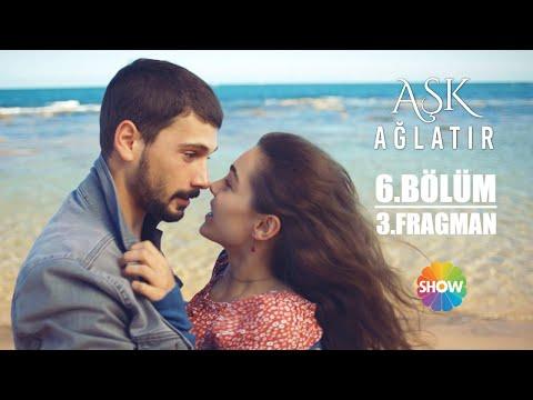 Aşk Ağlatır 6. Bölüm 3. Fragman - Видео онлайн