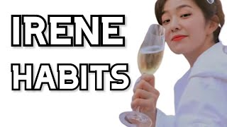 RED VELVET IRENE HABITS  레드벨벳 아이린
