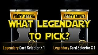 star wars force arena legendary card selector what hero is best