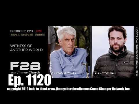 Ep. 1120 FADE to BLACK Jimmy Church w/ Jacques Vallee, Alan Stivelman : New Film : LIVE