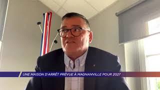Yvelines | Une maison d'arrêt prévue à Magnanville pour 2027